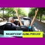 Magnificent-Aging-Podcast